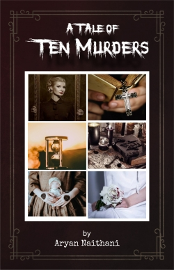 A TALE OF TEN MURDERS