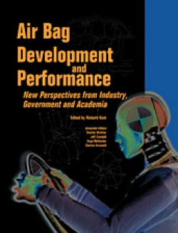Air Bag Development and Performance : New Perspectives from Industry,Government and Academia