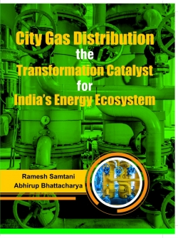 City Gas Distribution the Transformation Catalyst for India's Energy Ecosystem
