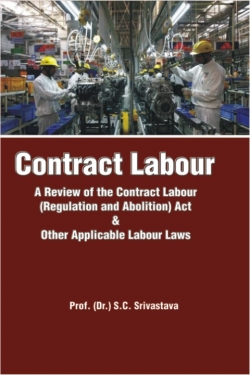 Contract Labour: A Review of the Contract Labour (Regulation and Abolition) Act & Other Applicable Labour Laws
