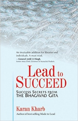 Lead To Succeed: Success Secrets Fro The Bhagvad Gita