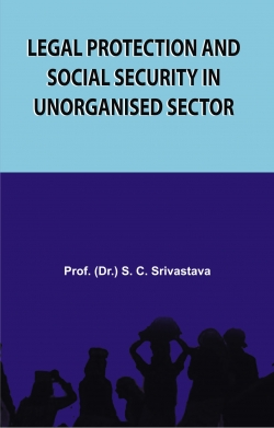 Legal Protection and Social Security in Unorganised Sector