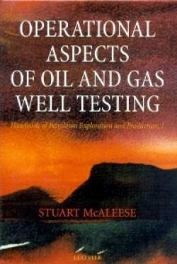 Operational Aspects of Oil And Gas Well Testing: Handbook of Petroleum Exploration and Production,1