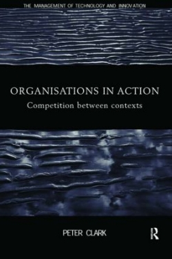 Organisations In Action : Competition Between Contexts