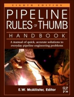 Pipeline Rules of Thumb Handbook 8th Edition:A Manual of Quick, Accurate Solutions to Everyday Pipeline Engineering Problems