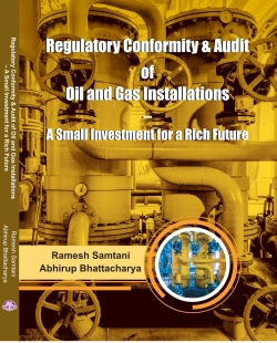 Regulatory Conformity & Audit of Oil & Gas Installations: A Small Investment for a Rich Future