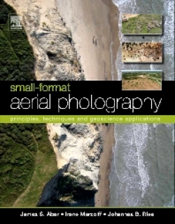 Small -Format Aerial Photography: Principles, Tehniques and Geoscience Applications