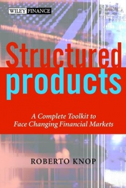 Structured Produts:A Complete Toolkit To Face Changing Financial Markets