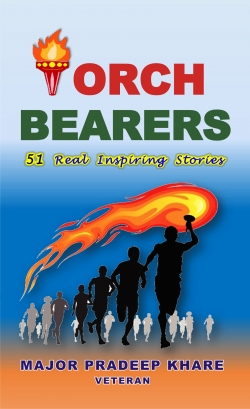 TORCH BEARERS: 51 Real Inspiring Stories
